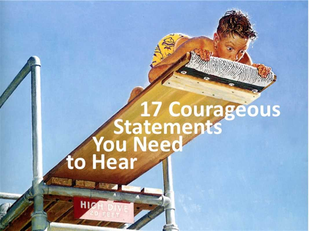 17 COURAGEOUS STATEMENTS YOU NEED TO HEAR