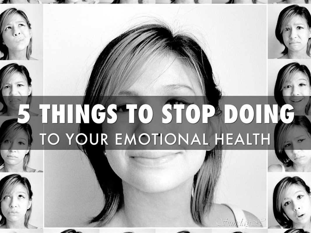 5 THINGS TO STOP EMOTIONAL HEALTH