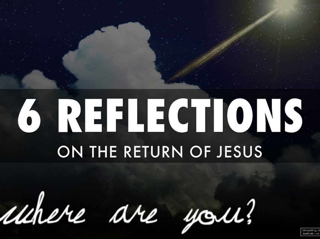 6 Thoughts On The Return of Jesus