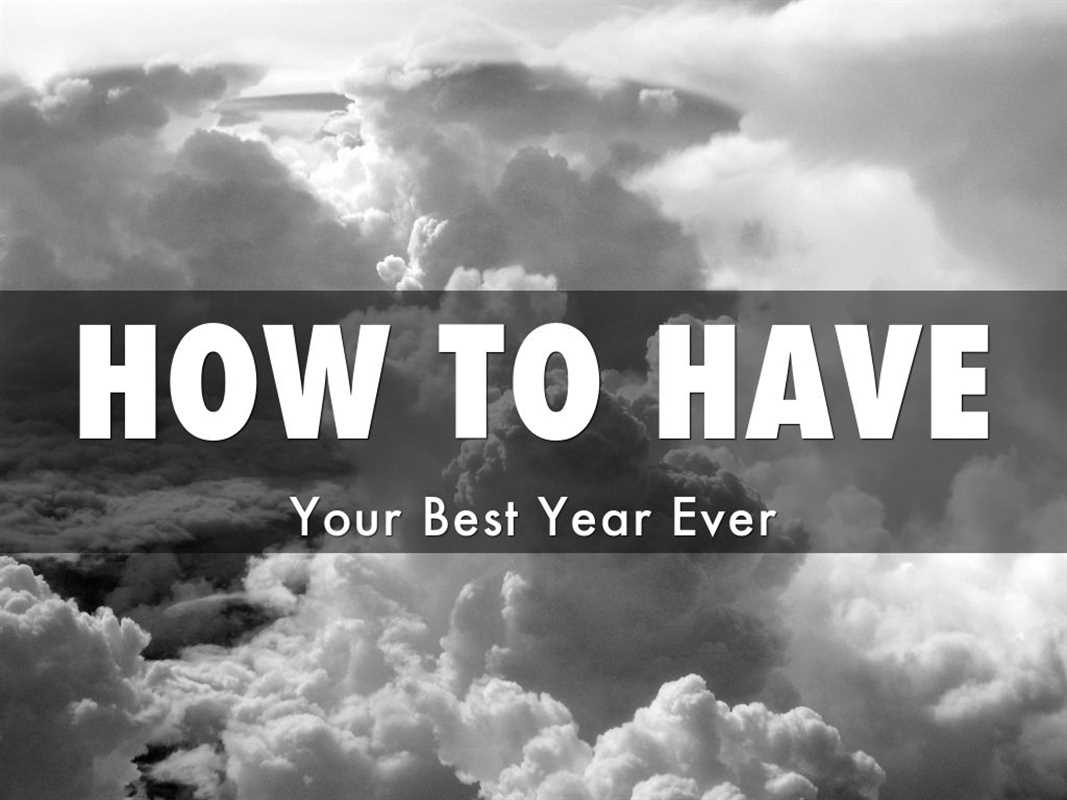 HOW TO HAVE YOUR BEST YEAR
