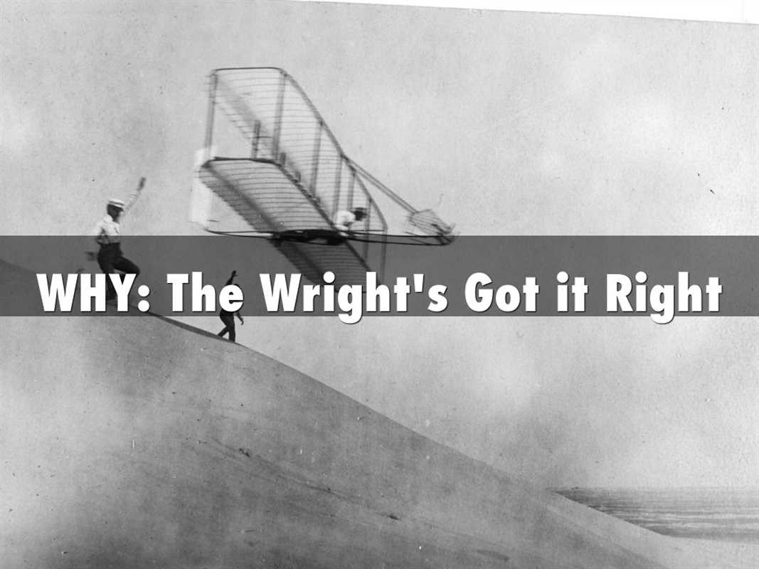 WHY The Wrights Got it Right