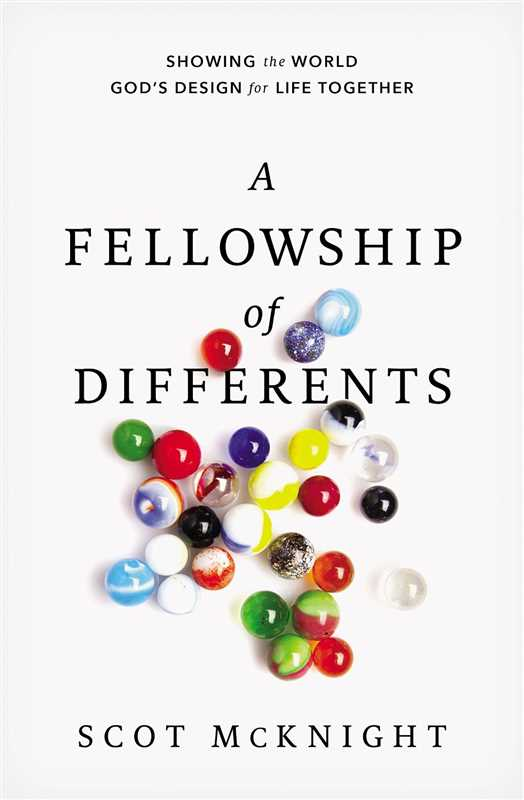 THE CHURCH: A FELLOWSHIP OF DIFFERENTS