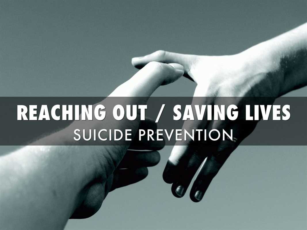 REACHING OUT AND SAVING LIVES: PREVENTING SUICIDE