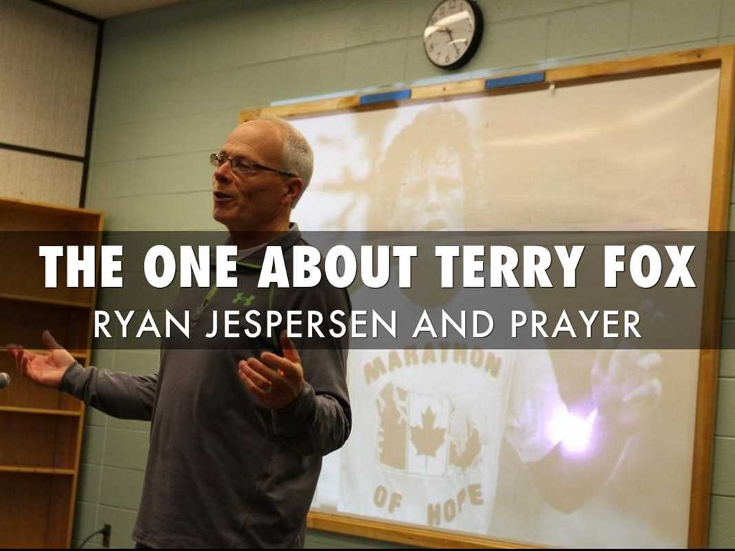 THE ONE ABOUT TERRY FOX, RYAN JESPERSEN AND PRAYER