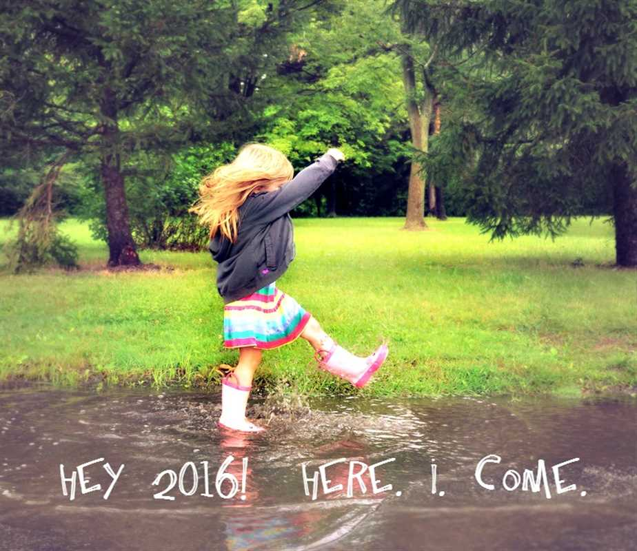 HEY 2016! HERE WE COME